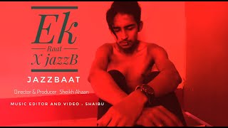 Ek Raat x JazzB ( teaser )   2020