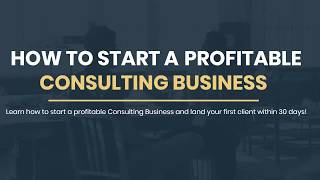 How To Start A Profitable Consulting Business - Introduction