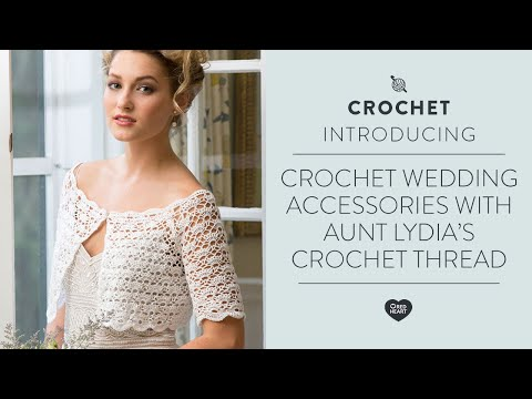 Crochet Wedding Accessories With Aunt Lydias Crochet Thread Youtube