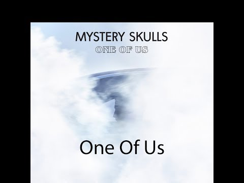 Mystery Skulls - One Of Us (Lyrics)