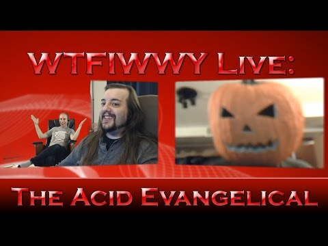WTFIWWY Live - The Acid Evangelical - 10/3/16