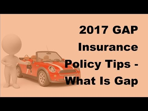 2017 GAP Insurance Policy Tips  | What Is Gap Insurance And Why Car Owners Need It