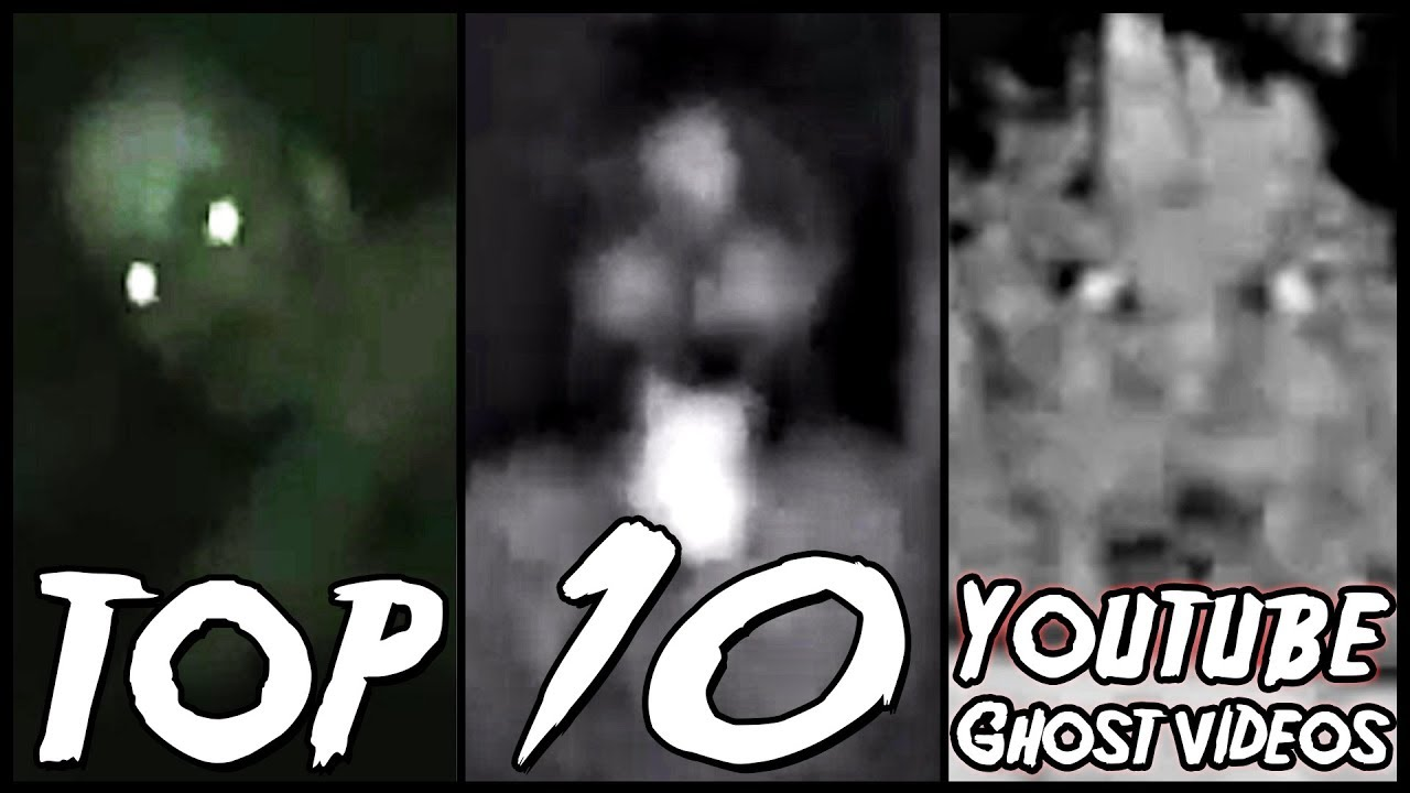 Top 10 Youtube Ghost Videos 2007 2012 Youtube