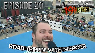 """20 pt.0 Rampage on 19th street """"Road Trippin' with Mercer"""" Episode 20"""