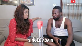 Download Sirbalo Clinic Comedy - SINGLE AGAIN - SIRBALO COMEDY ( EPIOSDE 12 )