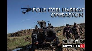 Polis Özel Harekat   PÖH   Operasyon Kesitleri