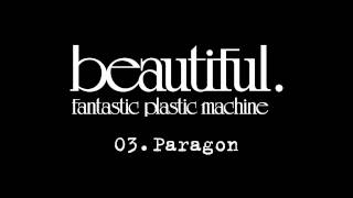"Fantastic Plastic Machine / 03. Paragon (2001.1.17 in stores """"Bea..."