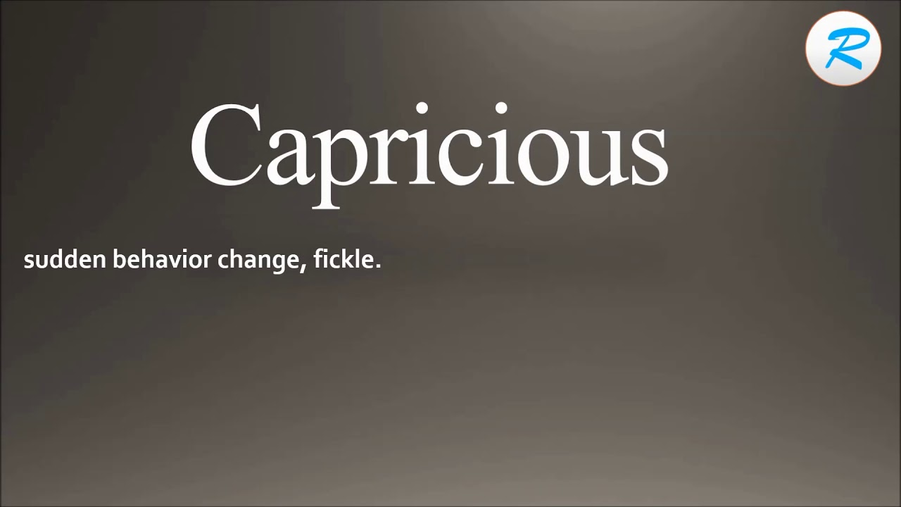 How to pronounce Capricious