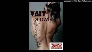 Vait - Slowly [Official Audio] Namibian music 2019