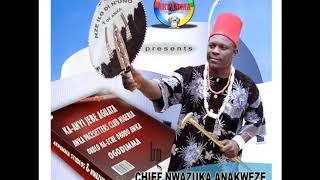 Nwazuka Anakweze - Onwere ife N'eme - Ogene Enugu Ukwu