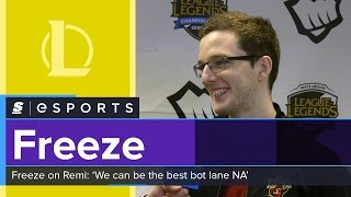 Freeze on playing with Remi: 'We both have the potential to be the best bot lane in NA'