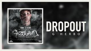 G herbo - Dropout Official Audio