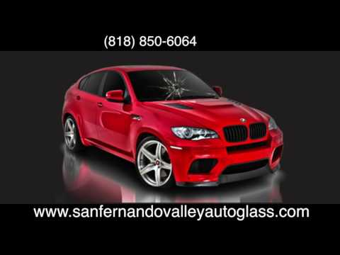 Auto Glass Replacement in San Fernando Valley - Windshield Replacement