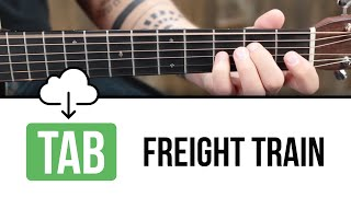 How to Play Freight Train  (Free Tab Download)