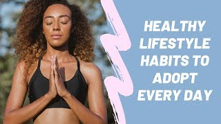 Healthy lifestyle habits to adopt ...