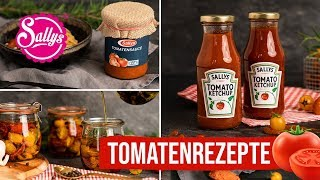 Ketchup selber machen 🍅 / weitere geniale Tomatenrezepte / Sallys Welt