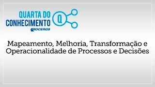 Mapeamento, Melhoria, Transformação e Operacionalidade de Processos e Decisões