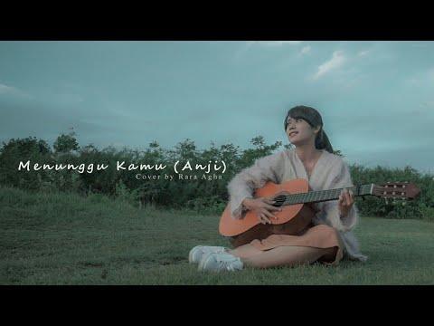 Menunggu Kamu - Anji (Rara Agha Cover)