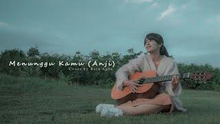 Download lagu Menunggu Kamu - Anji (Rara Agha Cover)
