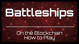 Battleships On The Blockchain: How-to Play.  Powered by Nebulas $nas