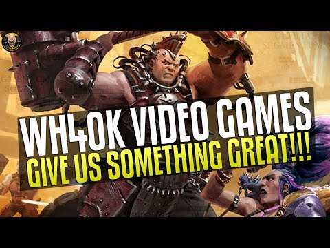 We need a GREAT 40k Video game! |