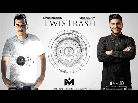 DreaMelodiC Ft .Ofek YomTov - TwisTrash (Original Mix)