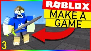 How To Make A Roblox Game - Episode 3