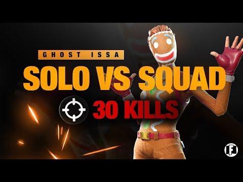Solo vs Squad 30 kills?!   Ghost Issa