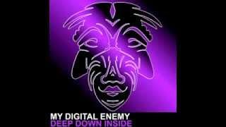 My Digital Enemy - Deep Down Inside (Original Mix)