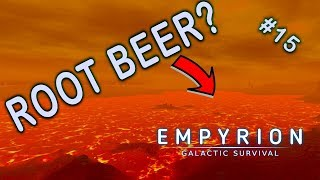 ROOT BEER!?! | Empyrion Galactic Survival | Alpha 9 | Part 15