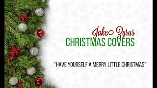 Jake Zyrus Christmas Covers | Have Yourself A Merry Little Christmas