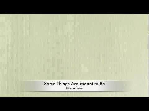 Some Things Are Meant To Be- Little Women (Sing as Beth!)