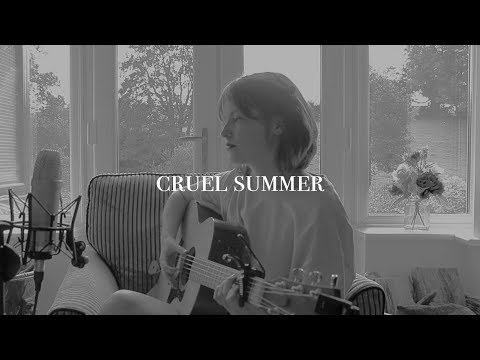 cruel summer – taylor swift (acoustic cover)