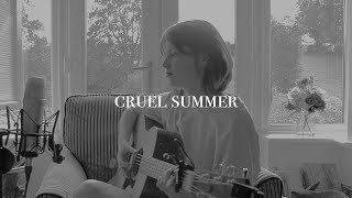 cruel summer - taylor swift (acoustic cover)