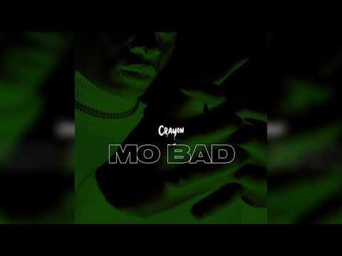 Crayon - Mo Bad (Official Audio)