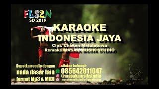 INDONESIA JAYA - CHAKEN M (KARAOKE) VERSI TERBARU || remake MASAK MUSIK STUDIO || FLS2N SD 2019