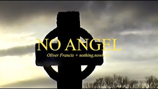 Oliver ~ No Angel (Lyric Video) ft. nothing,nowhere.