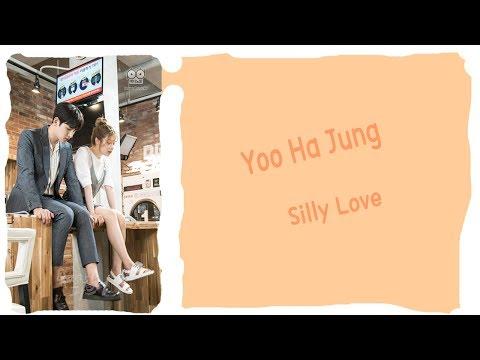 [LYRIC] Yoo Ha Jung – Silly Love [Han-Rom-Eng]