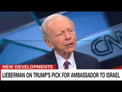 Joe Lieberman Agrees With Donald Trump The Israeli Embassy Should Be Moved To Jerusalem