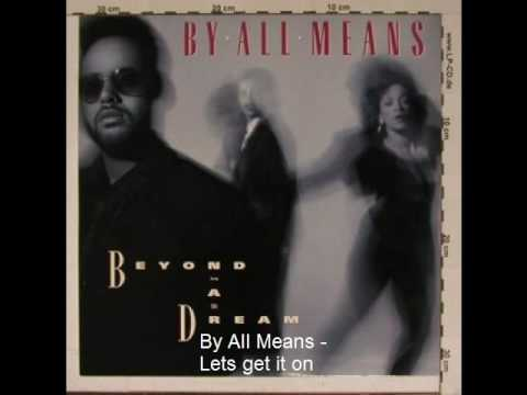 By All Means - Lets get it on
