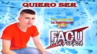 QUIERO SER - FACU Y La Fuerza (KARAOKE)