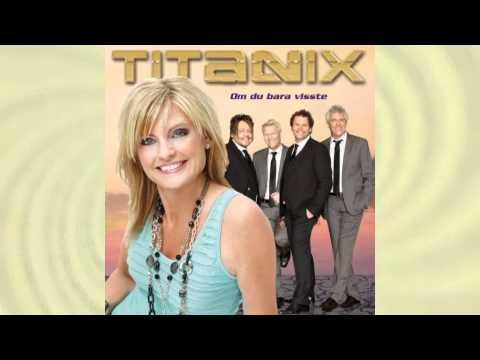 Titanix - Om du bara visste