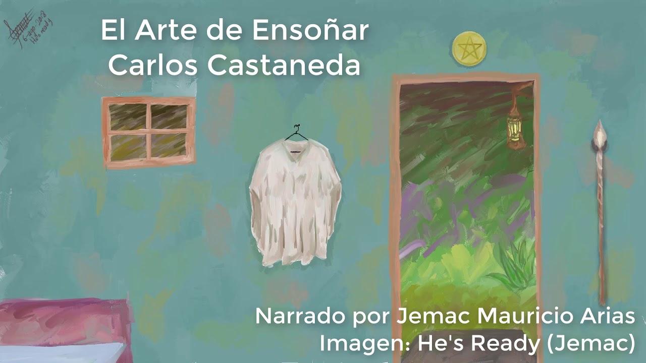 El Arte de Ensoñar: 1. Los Brujos de la Antigüedad (Narración: Jemac) Carlos Castaneda