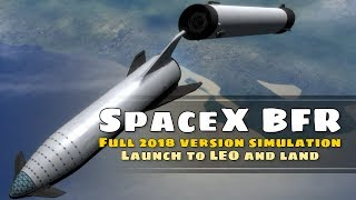 SpaceX BFR Simulation to Low Earth Orbit and Return (KSP 1.3.1)