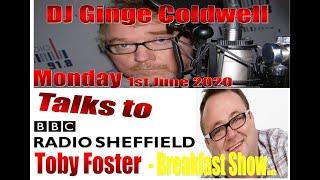 DJ Ginge Coldwell Interview on BBC Radio Sheffield 1st June 2020
