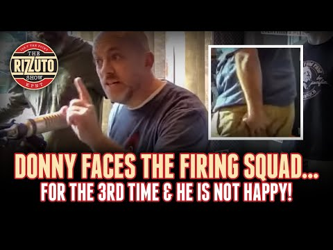 Donny faces the firing squad once again...3 shots! [Rizzuto Show]