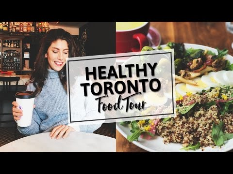 HEALTHY Food Tour | Toronto
