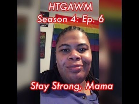 (REVIEW) How To Get Away With Murder | Season 4: Ep. 6 Stay Strong, Mama (RECAP)