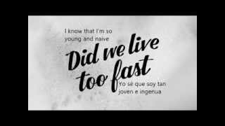 Got a Girl-Did we live too fast (lyric inglés y español)