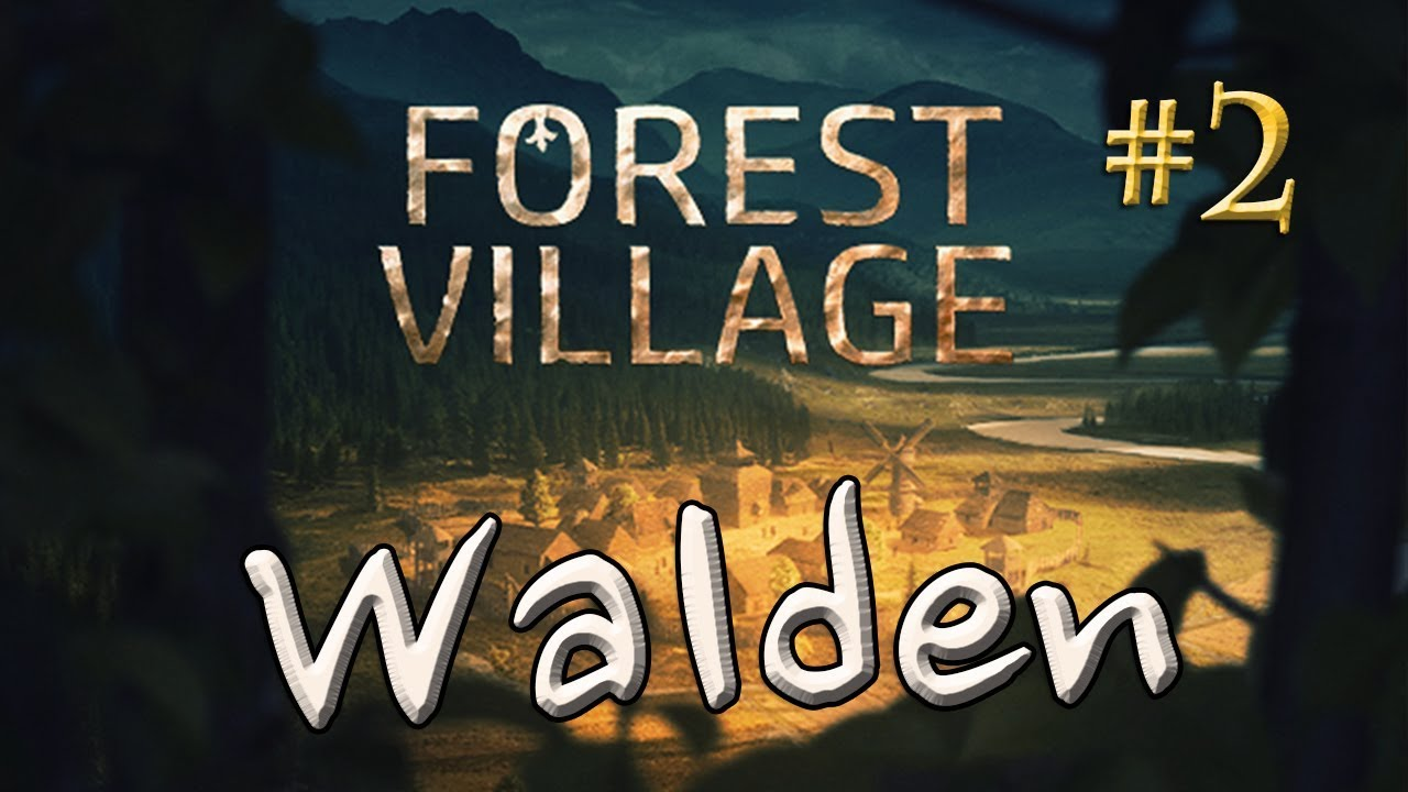 let 39 s play life is feudal forest village walden 2 der. Black Bedroom Furniture Sets. Home Design Ideas